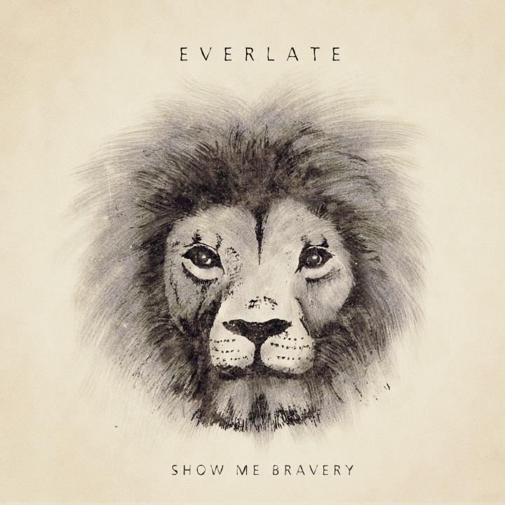 everlate-show-me-bravery